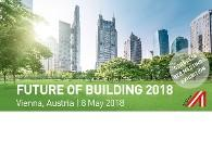 Future of Building – Congress, Exhibition, B2B Meetings: 8-9 May, 2018 in Vienna, Austria - News - Austria in the USA - www.advantageaustria.org